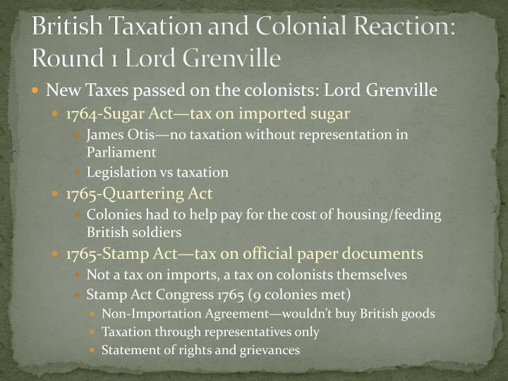 British Taxation and Colonial Reaction: Round 1 Lord Grenville