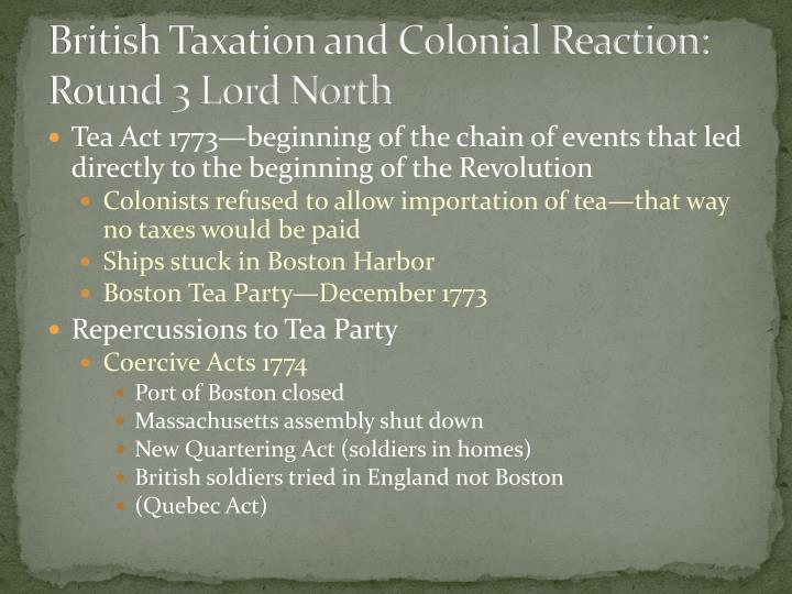 British Taxation and Colonial Reaction: Round 3 Lord North