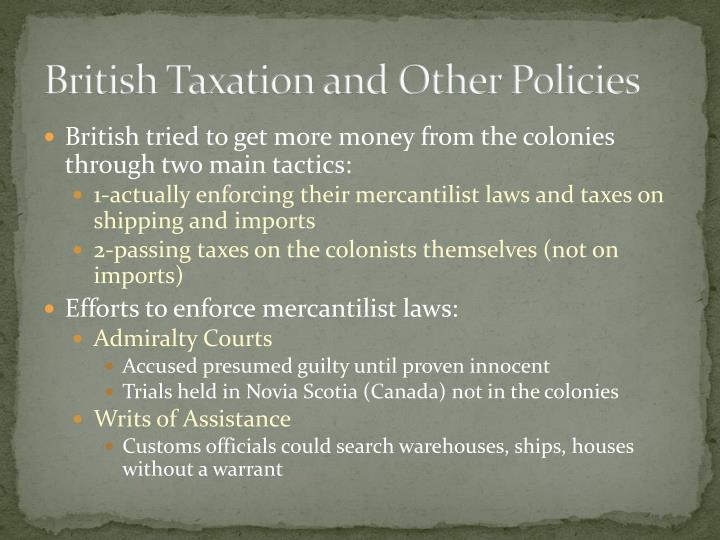 British Taxation and Other Policies