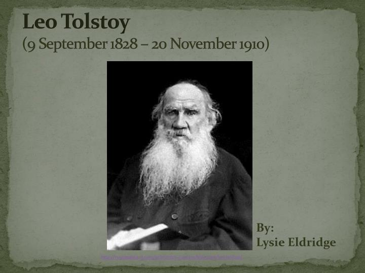leo tolstoy 9 september 1828 20 november 1910