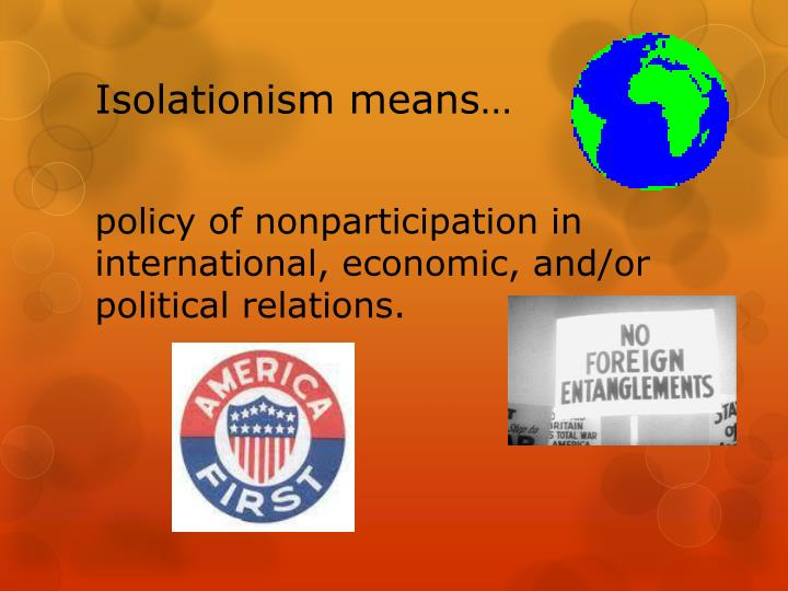 Isolationism means…
