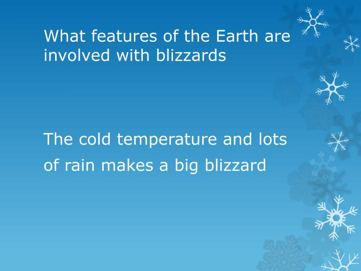What features of the Earth are involved with blizzards