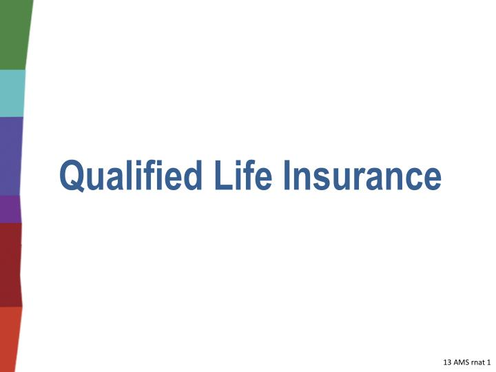 Qualified Life Insurance