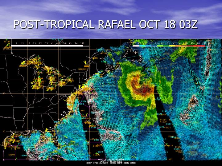 POST-TROPICAL RAFAEL OCT 18 03Z