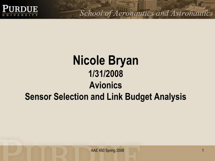 nicole bryan 1 31 2008 avionics sensor selection and link budget analysis