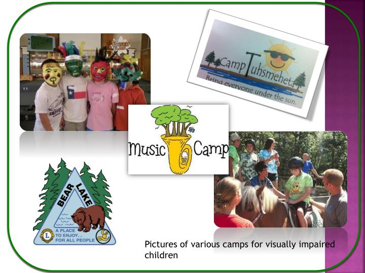 Pictures of various camps for visually impaired