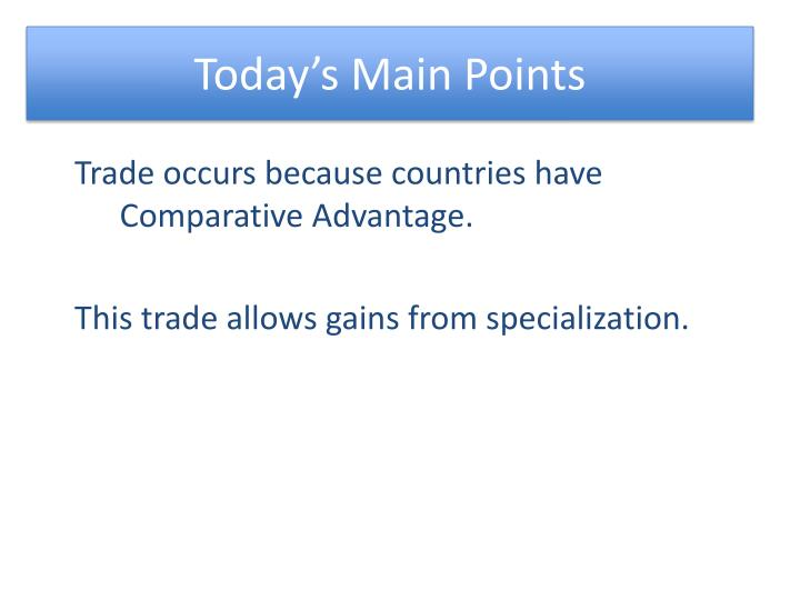 Today's Main Points