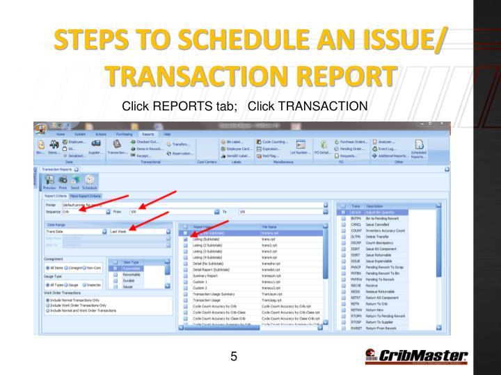 Click REPORTS tab;   Click TRANSACTION