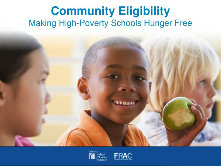 Community eligibility making high poverty schools hunger free