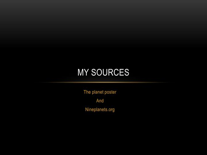My sources
