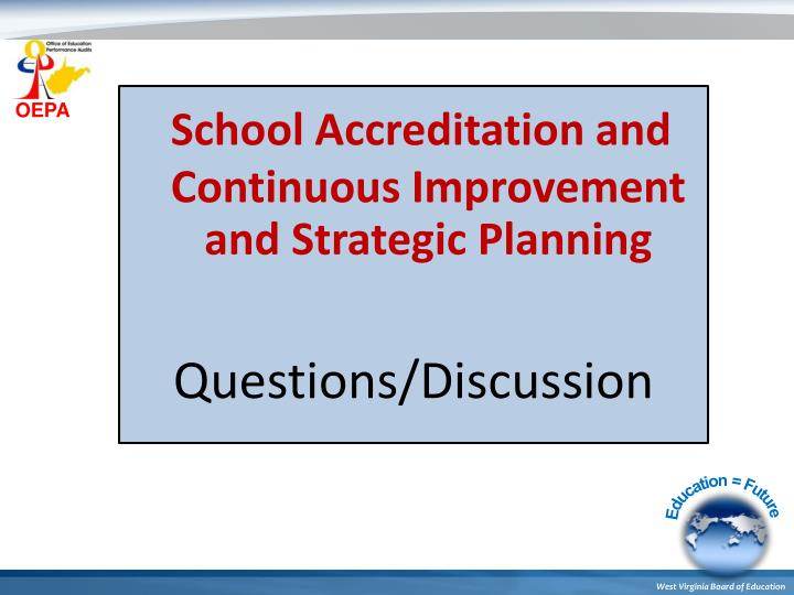 School Accreditation and Continuous Improvement and Strategic Planning