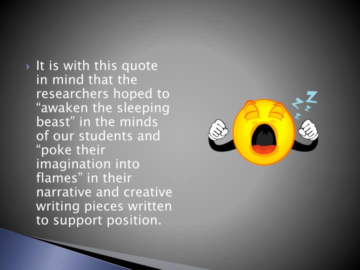"It is with this quote in mind that the researchers hoped to ""awaken the sleeping beast"" in the m..."