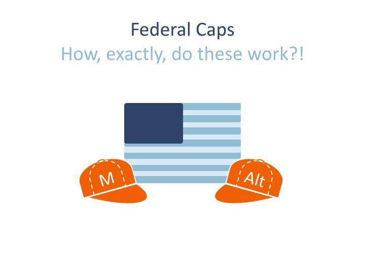 Federal Caps