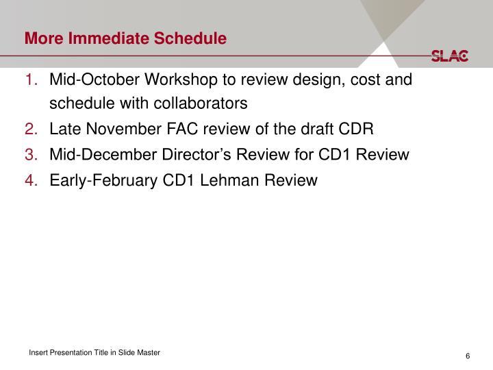 More Immediate Schedule