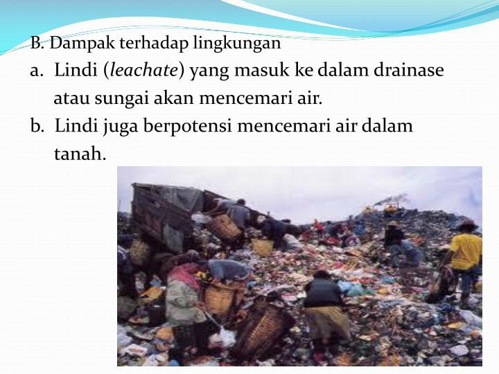 B. Dampak terhadap lingkungan