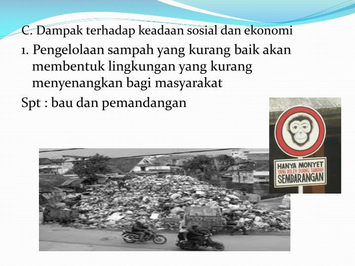 C. Dampak terhadap keadaan sosial dan ekonomi