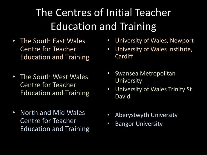 The Centres of Initial Teacher Education and Training