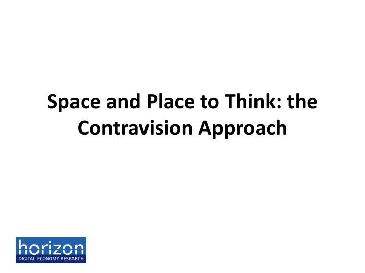 Space and Place to Think: the
