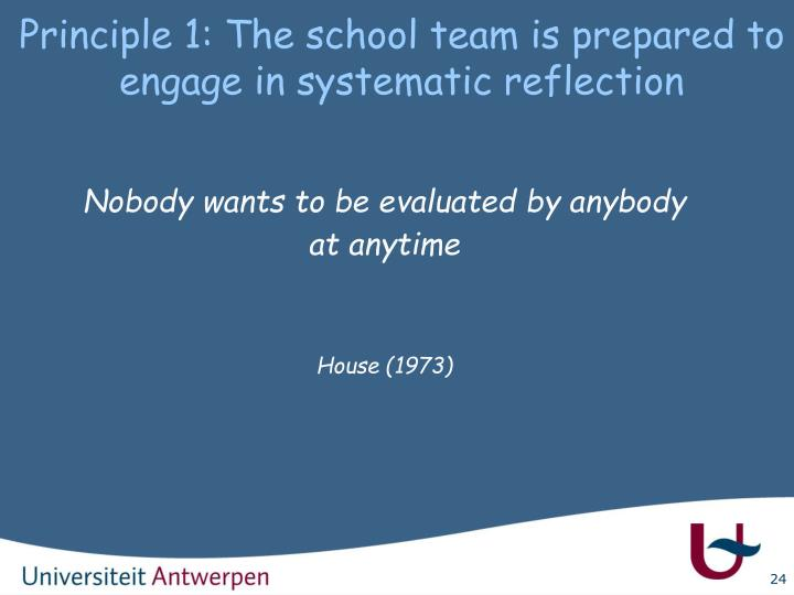 Principle 1: The school team is prepared to engage in systematic reflection
