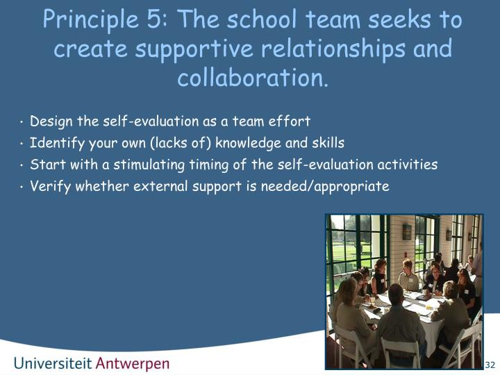 Principle 5: The school team seeks to create supportive relationships and collaboration.