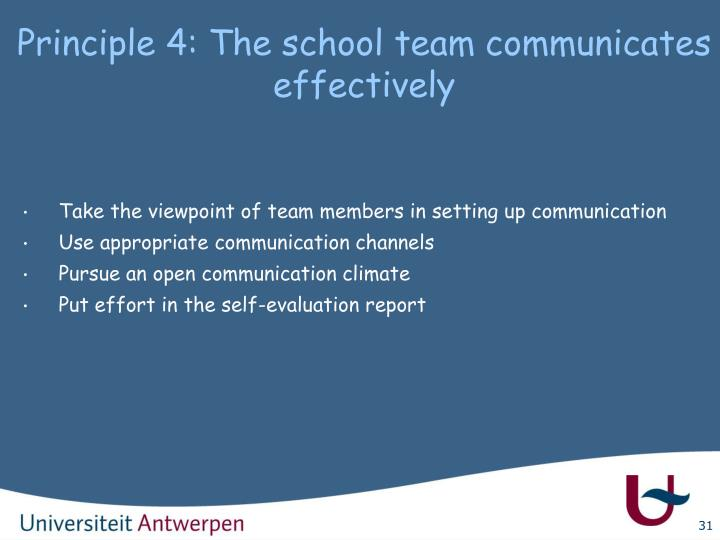 Principle 4: The school team communicates effectively