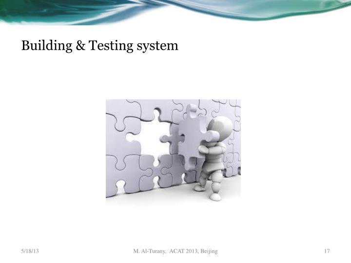Building & Testing system