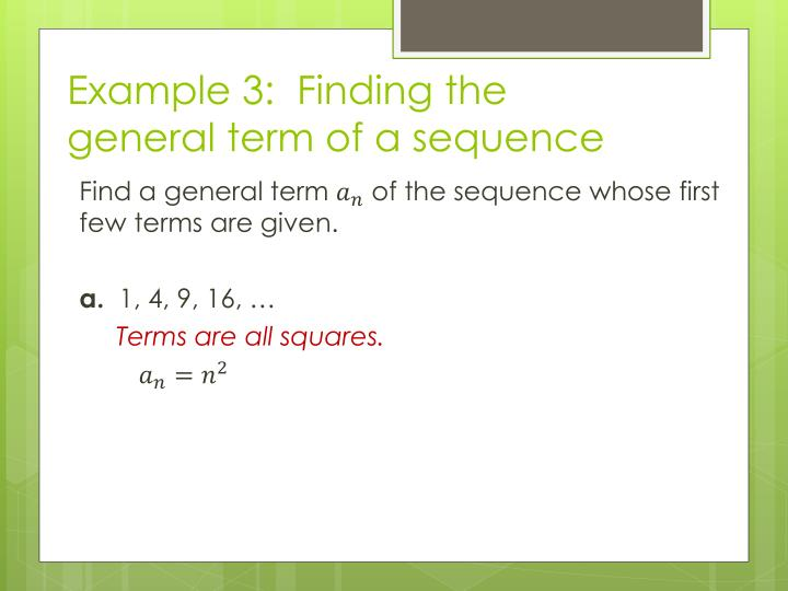 Example 3:  Finding the general term of a sequence