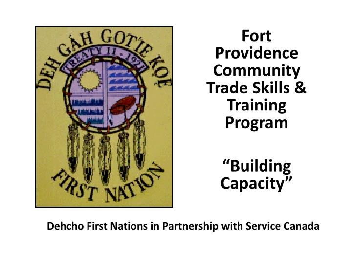 Fort providence community trade skills training program building capacity
