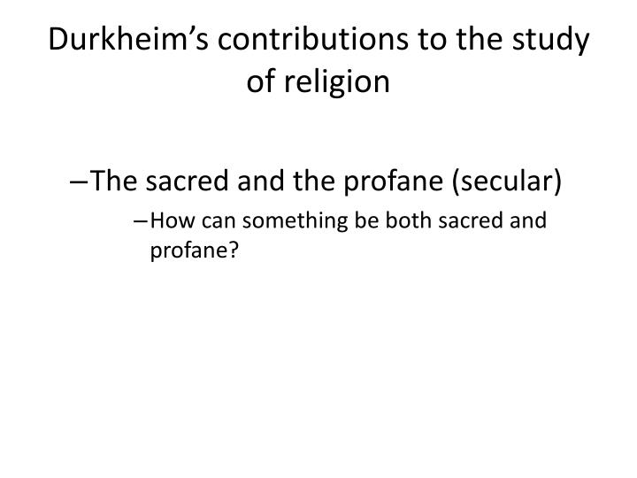 Durkheim's contributions to the study of religion