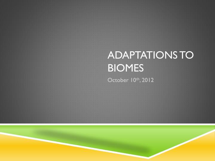 Adaptations to biomes