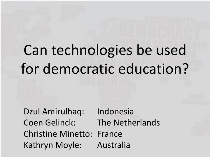 Can technologies be used for democratic education