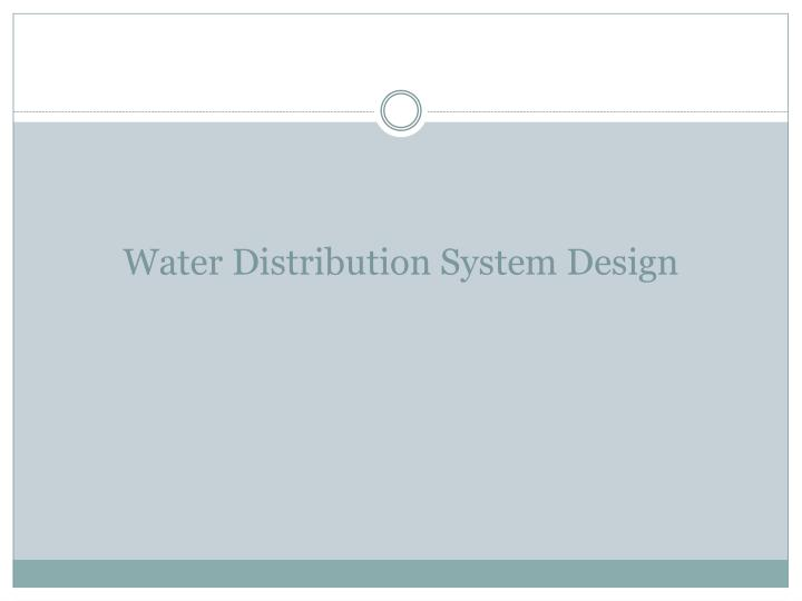 Water Distribution System Design
