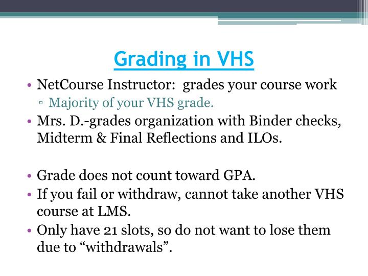 Grading in VHS