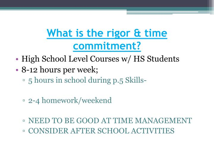 What is the rigor & time commitment?