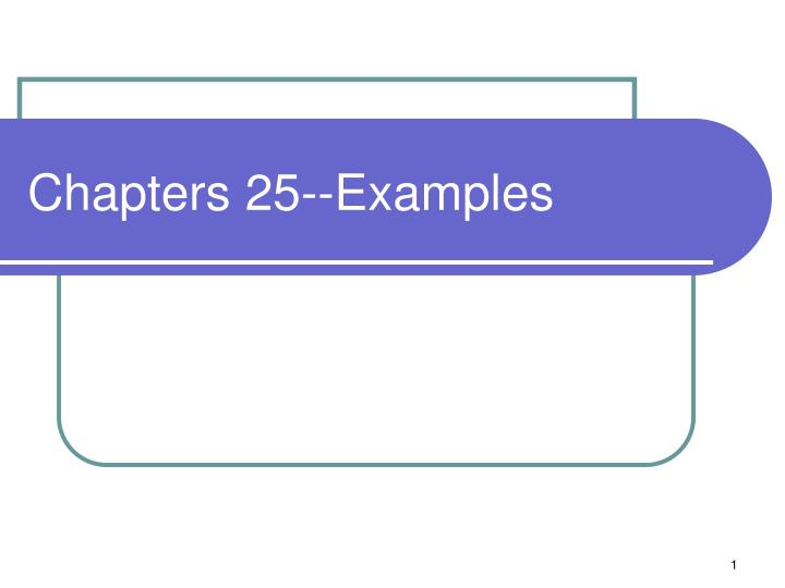 Chapters 25 examples