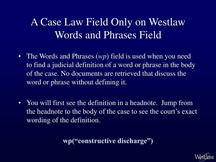 A Case Law Field Only on Westlaw