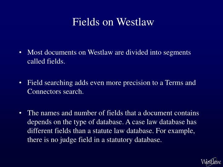 Fields on Westlaw