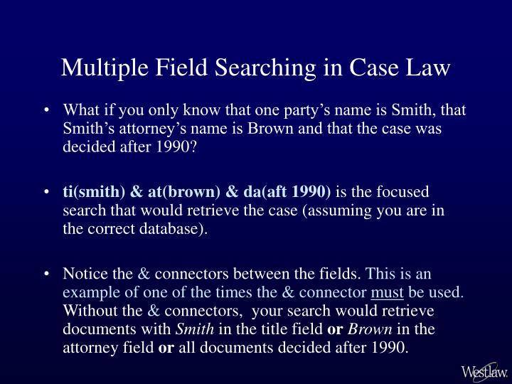 Multiple Field Searching in Case Law