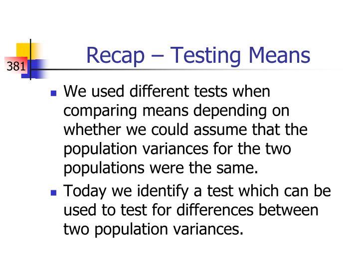 Recap – Testing Means