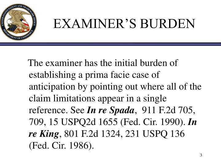 EXAMINER'S BURDEN