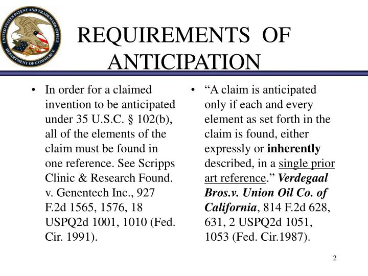 In order for a claimed invention to be anticipated under 35 U.S.C. § 102(b), all of the elements of the claim must be found in one reference. See Scripps Clinic & Research Found.  v. Genentech Inc., 927 F.2d 1565, 1576, 18 USPQ2d 1001, 1010 (Fed. Cir. 1991).