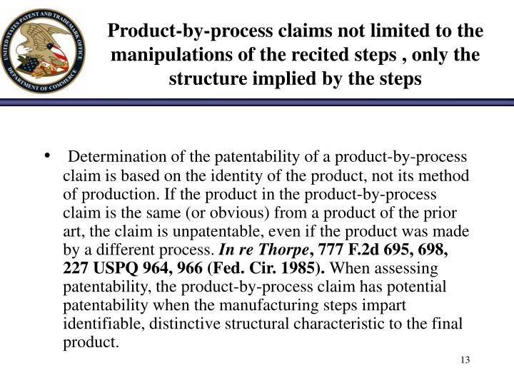 Product-by-process claims not limited to the manipulations of the recited steps , only the structure implied by the steps