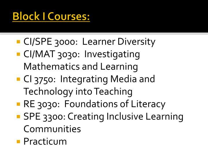 Block I Courses: