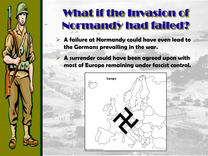 What if the Invasion of Normandy had failed?