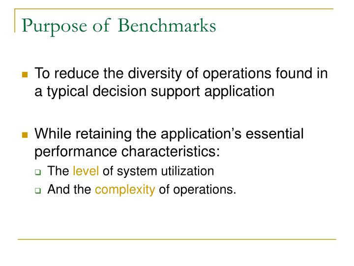 Purpose of Benchmarks