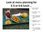 look at menu planning for k 5 or 6 8 lunch