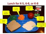 lunch for k 5 6 8 or k 8