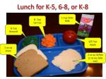 lunch for k 5 6 8 or k 81