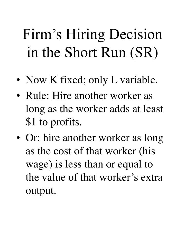 Firm's Hiring Decision in the Short Run (SR)