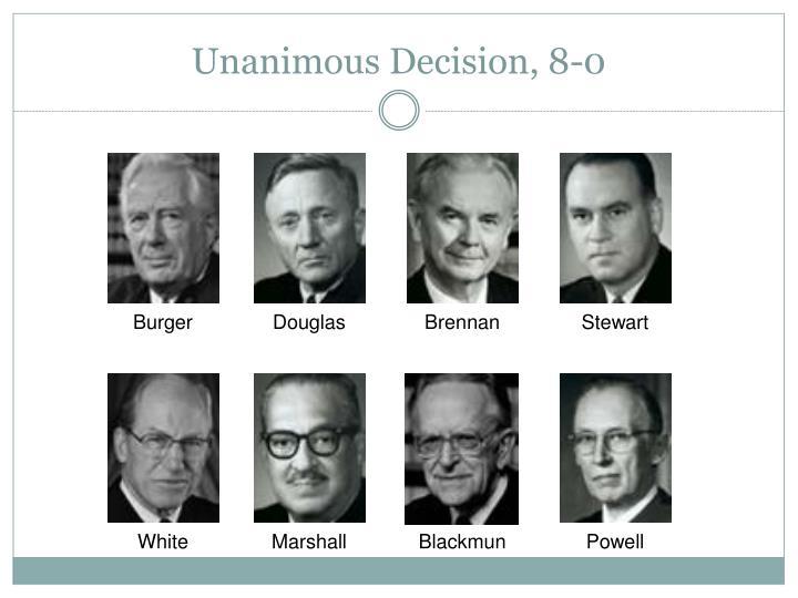 Unanimous Decision, 8-0